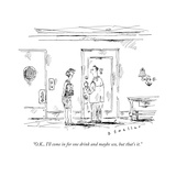 """O.K., I'll come in for one drink and maybe sex, but that's it."" - New Yorker Cartoon Giclee Print by Barbara Smaller"