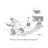 """Do you see how I'm lifting with my legs"" - New Yorker Cartoon Premium Giclee Print by Jack Ziegler"