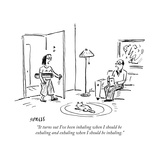 """It turns out I've been inhaling when I should be exhaling and exhaling wh..."" - New Yorker Cartoon Premium Giclee Print by David Sipress"
