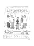 """MENSA DOES IMPROV,"" a few people on stage, one woman saying, ""We'll need ... - New Yorker Cartoon Premium Giclee Print by Charlie Hankin"