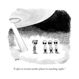 """I refuse to invade another planet in matching outfits."" - New Yorker Cartoon Premium Giclee Print by Tom Toro"