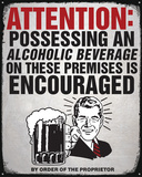 Alcohol Encouraged Tin Sign