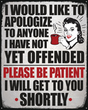 Apologize…Offended Tin Sign