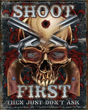 Shoot First Tin Sign