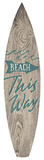 Beach This Way Surfboard Plaque Wood Sign