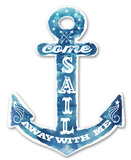 Come Sail Away With Me Anchor Wood Sign