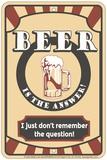 Beer is the Answer Plaque en métal