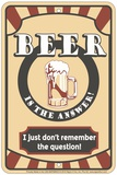 Beer is the Answer Tin Sign