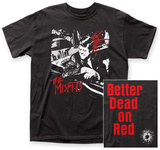 The Misfits- Better Dead On Red (Front/Back) T-Shirt