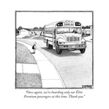 """""""Once again, we're boarding only our Élite Premium passengers at this time... - New Yorker Cartoon Premium Giclee Print by Matthew Diffee"""
