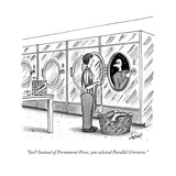 """See? Instead of Permanent Press, you selected Parallel Universe."" - New Yorker Cartoon Premium Giclee Print by Tom Cheney"