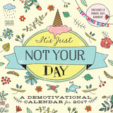 It's Just Not Your Day - 2017 Calendar Calendars