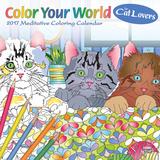 Color Your World: Meditative Coloring for Cat Lovers - 2017 Calendar Kalendarze