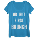 Womans: Brunch First Scoop Neck T-shirts