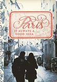Paris Is Always a Good Idea 17-Month - 2017 Weekly Planner Kalendarze