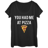 Womans: Had Me At Pizza Scoop Neck Kleding