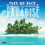 Take Me Back to Paradise - 2017 Calendar Calendriers