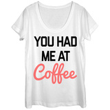 Womens: Had Me At Coffee Scoop Neck Vêtements