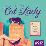 Call Me Cat Lady - 2017 Calendar Calendars