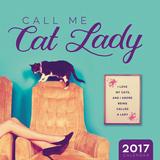 Call Me Cat Lady - 2017 Calendar Calendars