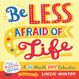 Be Less Afraid of Life - 2017 Calendar Calendriers