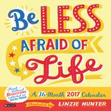 Be Less Afraid of Life - 2017 Calendar Kalendarze