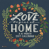 Love Begins at Home - 2017 Calendar Calendriers