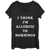 Womans: Morning Allergies Scoop Neck T-shirts