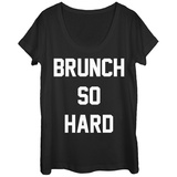 Womens: Brunch So Hard Scoop Neck T-shirts