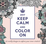 Keep Calm and Color On Weekly - 2017 Easel Calendar Calendars