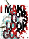 Deadpool - I Make This Look Good Plakater