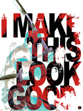 Deadpool - I Make This Look Good Poster