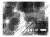 Emotional Art Life Sucks Kunstdruck von Melanie Viola