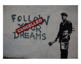 Follow your dreams Posters by  Banksy