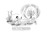 TITLE: Hunka, Hunka Burning Bush Elvis in front of the burning bush. - New Yorker Cartoon Premium Giclee Print by Bob Eckstein