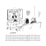 """In our top story from the Democratic campaign, Mr. Sanders and Mrs. Clint..."" - Cartoon Premium Giclee Print by David Sipress"