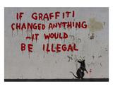 If Graffiti changed anything Plakater af  Banksy