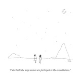 """I don't like the way women are portrayed in the constellations."" - New Yorker Cartoon Premium Giclee Print by Liana Finck"