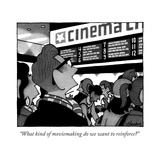 """What kind of moviemaking do we want to reinforce?"" - New Yorker Cartoon Premium Giclee Print by William Haefeli"