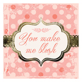 Make Me Blush Prints by Melody Hogan