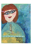 Never Lose Hope Prints by Cherie Burbach