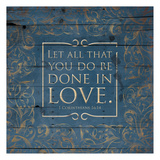 Done In Love Blue Posters by Jace Grey