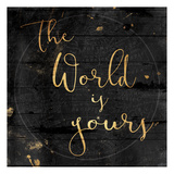 The World Is Yours Posters by Jace Grey
