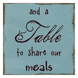 A Table To Share Our Meals Prints by Sheldon Lewis
