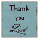 Thank You Lord Prints by Sheldon Lewis