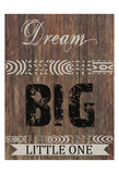 Dream Big Little One Prints by Sheldon Lewis
