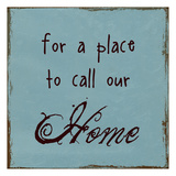 A Place To Call Home Poster by Sheldon Lewis