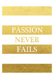 Passion Never Ends Poster by Victoria Brown