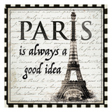 Paris is Always a Good Idea Posters by  Ophelia & Co.