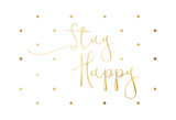 Stay Happy Art by Jace Grey